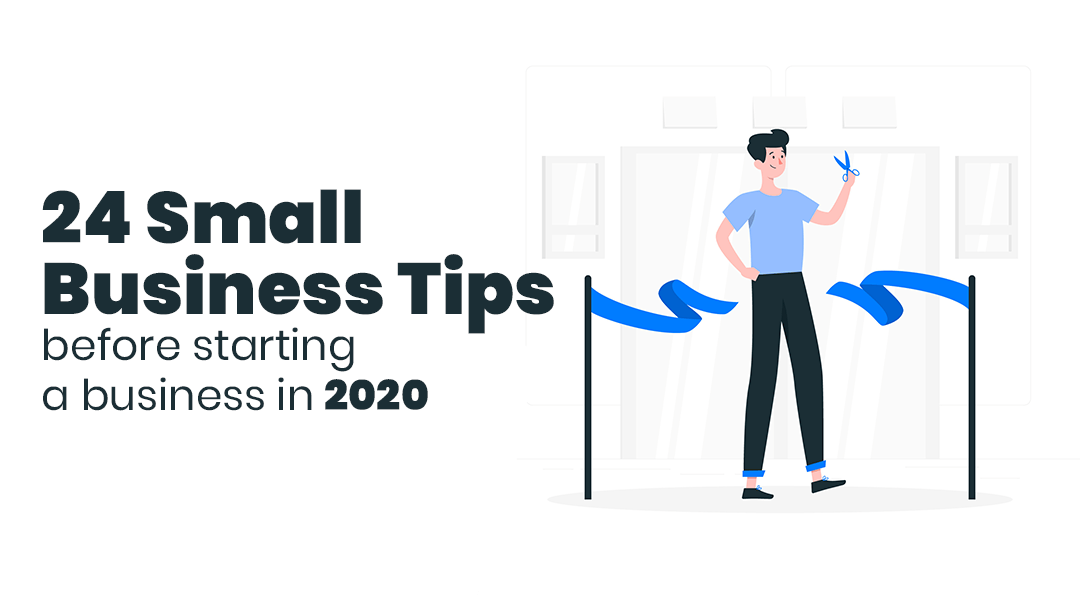 24 Small Business Tips for 2020 You Must Know Before Starting a Business