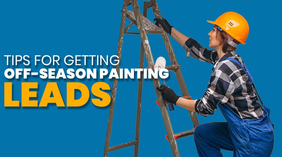 How to Get Painting Leads in the Off-Season? The Specifics You Need to Know