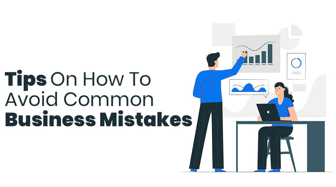 Avoid Common Business Mistakes to Strengthen Your Small Business
