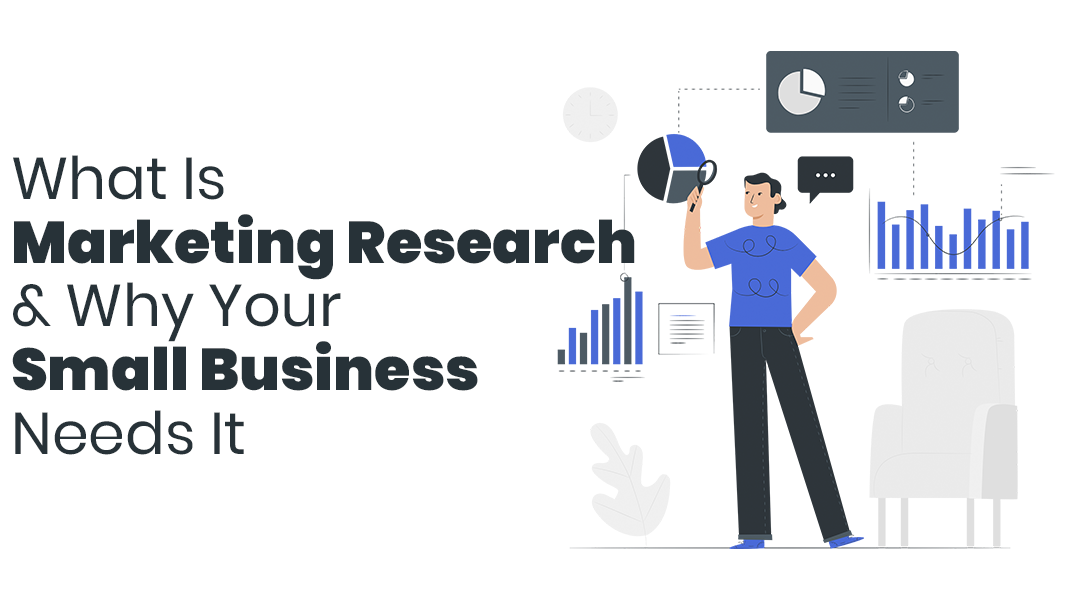 What Is Marketing Research & Why Your Small Business Needs It