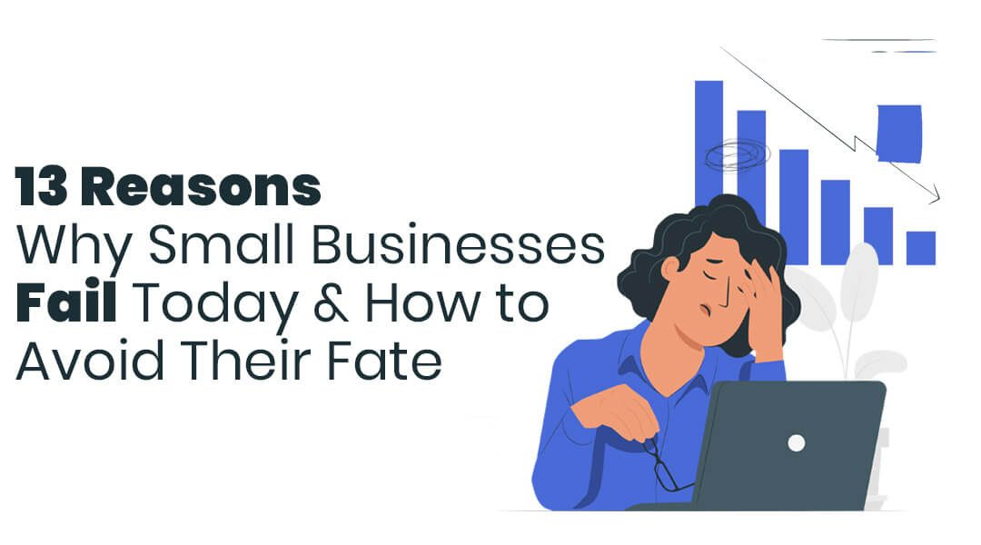 (EN) 13 Reasons Why Small Businesses Fail & How to Avoid Their Fate
