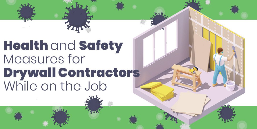 Health and Safety Measures for Drywall Contractors While on the Job