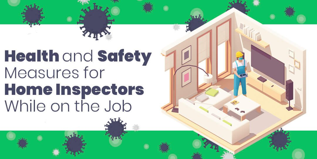 Health and Safety Measures for Home Inspectors While on the Job