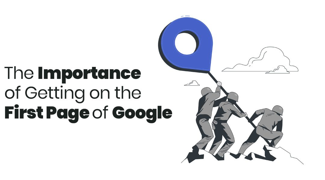 The Importance of Getting on the First Page of Google